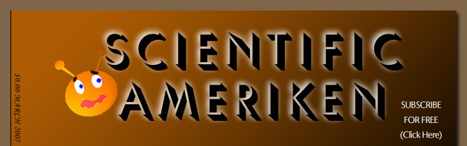 Scientific AmeriKen! On with Science! Click this link to subscribe to this Webzine - for FREE!!!!