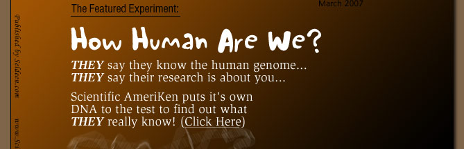 Testing the DNA of Scientific AmeriKen against the knowledge of modern science - How human are we?