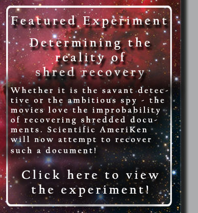 This issues featured experiment - can you recover shredded documents?  Click here to find out!